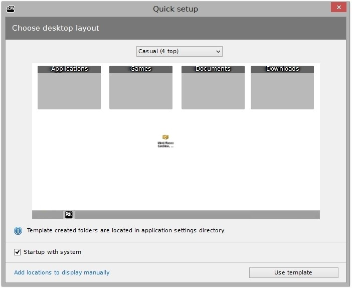 Upon first start quick setup wizard is shown from which one of desktop layout templates can be chosed.